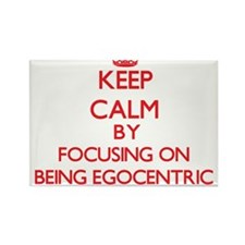 BEING EGOCENTRIC Magnets