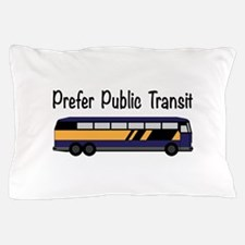 Prefer Public Transit Pillow Case