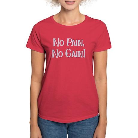 No Pain No Gain Women's Dark T-Shirt