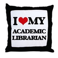 I love my Academic Librarian Throw Pillow