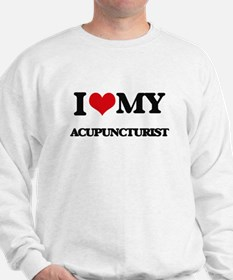 I love my Acupuncturist Sweatshirt