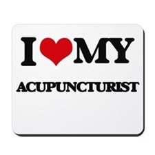 I love my Acupuncturist Mousepad