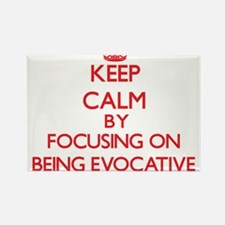 BEING EVOCATIVE Magnets