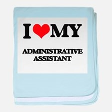 I love my Administrative Assistant baby blanket