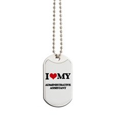 I love my Administrative Assistant Dog Tags