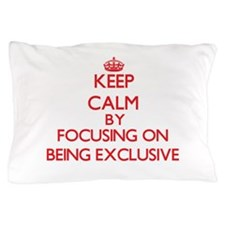 BEING EXCLUSIVE Pillow Case