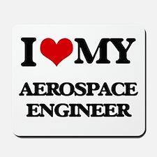I love my Aerospace Engineer Mousepad