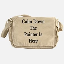 Calm Down The Painter Is Here  Messenger Bag
