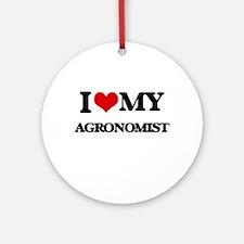 I love my Agronomist Ornament (Round)