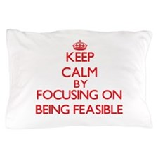 Being Feasible Pillow Case