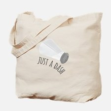 Just A Dash Tote Bag