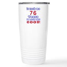 It Took Me 76 Years To Travel Mug