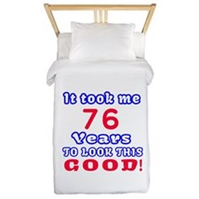 It Took Me 76 Years To Look This Good ! Twin Duvet