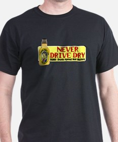 Never Drive Dry T-Shirt
