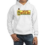 Never Drive Dry Hooded Sweatshirt