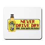 Never Drive Dry Mousepad