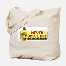 Never Drive Dry Tote Bag