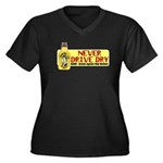 Never Drive Dry Women's Plus Size V-Neck Dark T-Sh