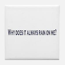Rain on me Tile Coaster