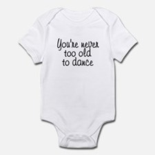 You're never too old - Infant Bodysuit