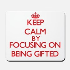 Being Gifted Mousepad