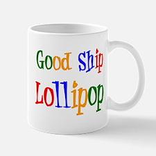 good ship lollipop Mug