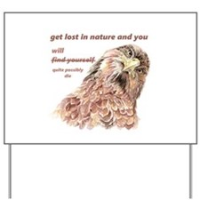 Fun Nature Humor Quote Silly Bird art Yard Sign