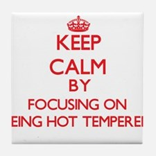 Being Hot-Tempered Tile Coaster