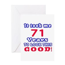 It Took Me 71 Years To Look This Goo Greeting Card
