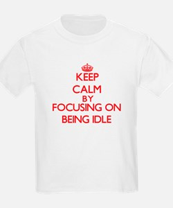 Being Idle T-Shirt