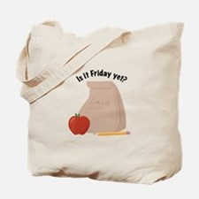 Friday Yet? Tote Bag
