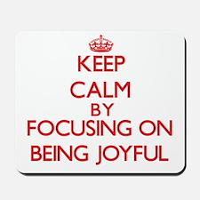 Being Joyful Mousepad