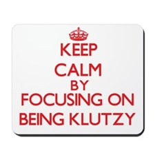 Being Klutzy Mousepad