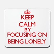 Being Lonely Mousepad