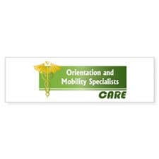 Orientation and Mobility Specialists Care Bumper Stickers