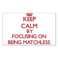 Being Matchless Decal