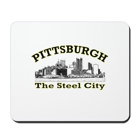 Pittsburgh . . . The Steel Ci Mousepad