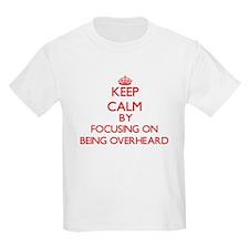 Being Overheard T-Shirt