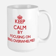 Being Overwhelmed Mugs