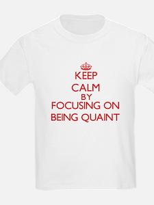 Being Quaint T-Shirt