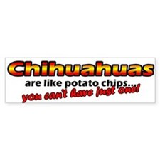 Potato Chips Chihuahua Bumper Bumper Sticker