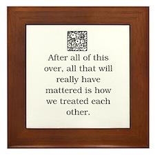 HOW WE TREAT EACH OTHER (ORIGINAL) Framed Tile
