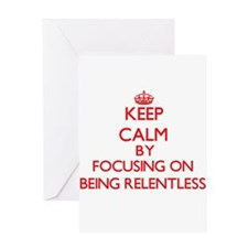 Being Relentless Greeting Cards