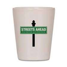 Streets Ahead Shot Glass