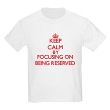 Being Reserved T-Shirt