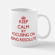 Being Resolute Mugs