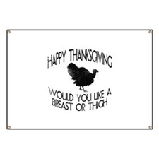 Happy Thanksgiving Would You Like A Breast or Thig