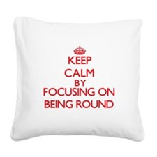 Being Round Square Canvas Pillow