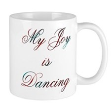 My Joy is Dancing Design #400 Mug