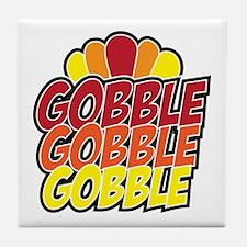 Gobble Gobble Gobbe Thanksgiving Day Tile Coaster